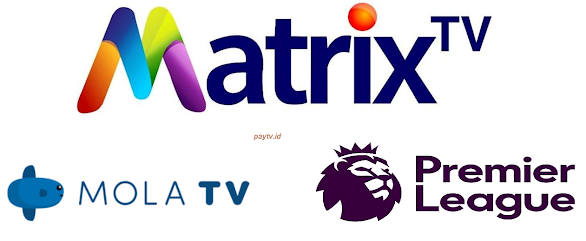 Promo Matrix TV Paket Mola dan Liga 1 Januari 2020