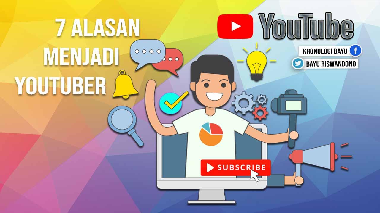 alasan orang ingin menjadi youtuber, kenapa kamu mau jadi youtuber,alasan jadi youtuber adalah pekerjaan menjanjikan, cara menjadi youtuber, motivasi jadi youtuber,dampak menjadi youtuber, alasan orang ingin jadi youtuber