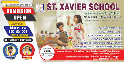 ST. XAVIER SCHOOL  A Senior Secondary School  Aff. To C.B.S.E., New Delhi (10+2)  An English Medium Co-educational Institution  Jaunpur Campus  Harakhpur Near Shakarmandi Police Chowki Contact 9235308088, 6393656156  Gaurabadshahpur Campus  Pilikhini, Bari Road, Jaunpur  Contact  9807343292, 8601407324