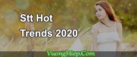 80 Stt Hot Trend Hiện Nay 2020, Stt Hay Nhất Về Cuộc Sống