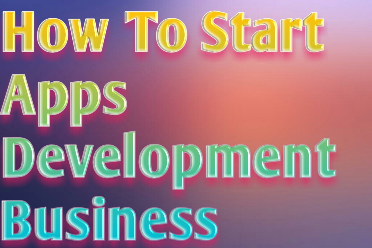 How to start app Business ऐप का बिजनेस कैसे स्टार्ट करें