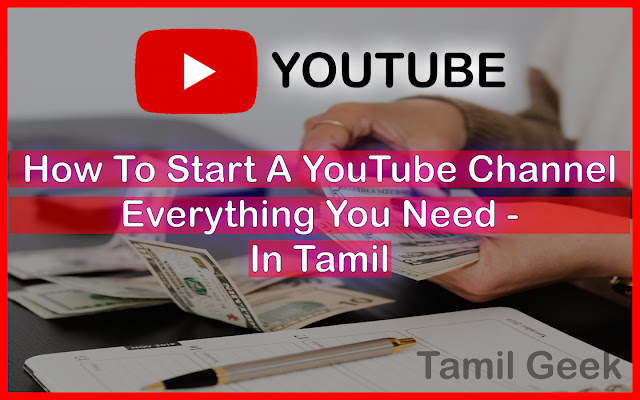 How To Start A YouTube Channel Everything You Need - In Tamil