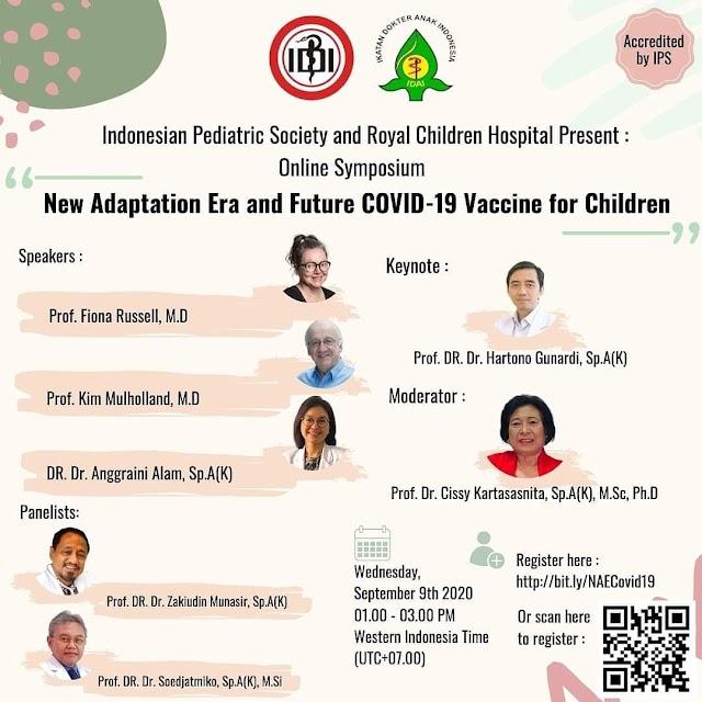"Symposium ""New Adaptation Era and Future COVID-19 Vaccine for Children"" Rabu, 9 September 2020  Pukul : 13.00-15.00 WIB"
