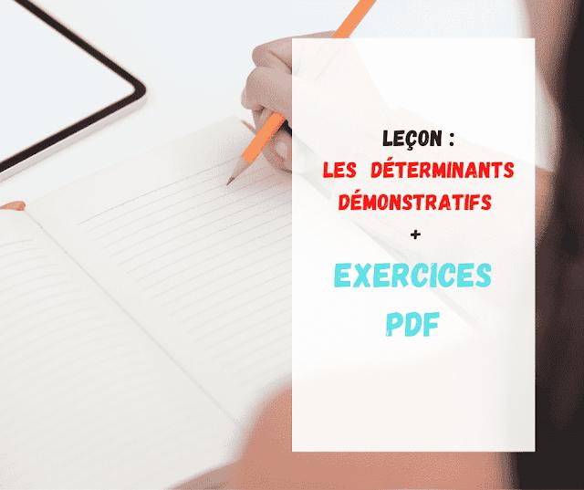 Leçon Les  Déterminants démonstratifs + Exercices  PDF
