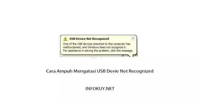 Cara Ampuh Mengatasi USB Device Not Recognized