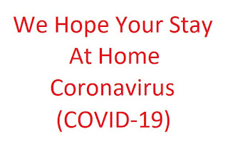 We Hope Your Stay At Home  Coronavirus (COVID-19)