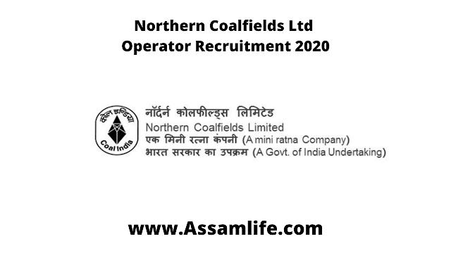 Northern Coalfields Ltd Operator Recruitment 2020 || Apply Online