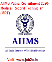AIIMS Patna Recruitment 2020, Medical Record Technician (MRT)