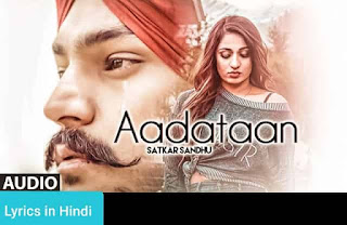 आदतां Aadataan Lyrics in Hindi | Satkar Sandhu