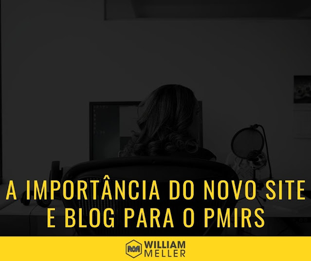 A importância do novo site e blog para o PMIRS