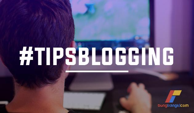 6 Tips Ngeblog Untuk Mahasiswa dan Anak Sekolah