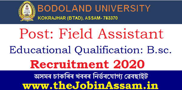 Bodoland University Recruitment 2020: Apply for Field Assistant Post