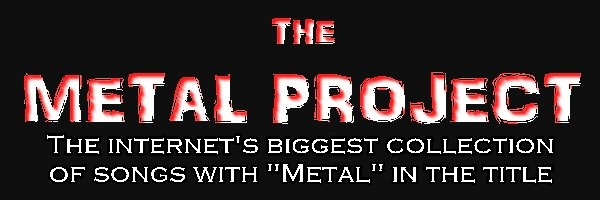 The Internet's largest collection of songs about metal