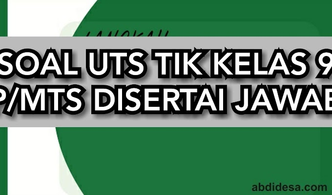 Soal UTS TIK kls 9 SMP/MTs Semester Ganjil dan Jawaban