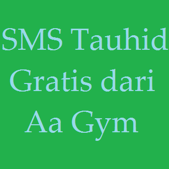 Cara Berlangganan/Daftar SMS Tauhid Aagym Gratiss