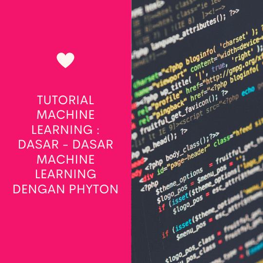 Dasar - Dasar Machine Learning dengan Phyton