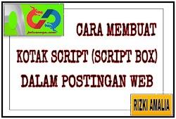 Cara Membuat Kotak Script Dalam Postingan Web