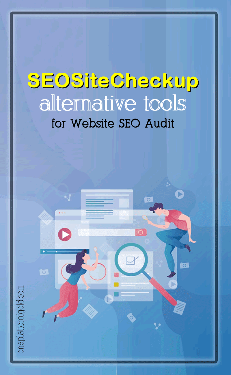 Best SEOsitecheckup Alternative Tools For Your Website SEO Audit
