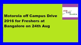 Motorola off Campus Drive 2016 for Freshers at Bangalore on 24th Aug