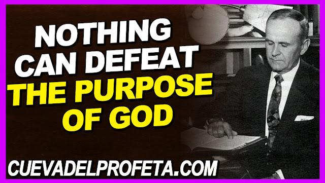 Nothing can defeat the purpose of God - William Marrion Branham Quotes