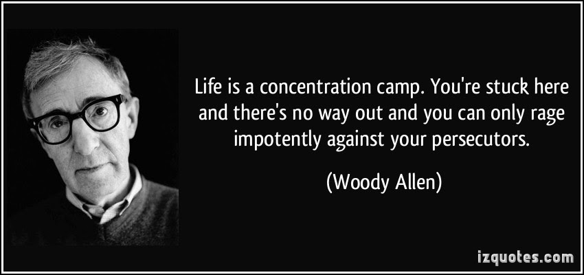 Woody Allen on Life and Concentration Camps