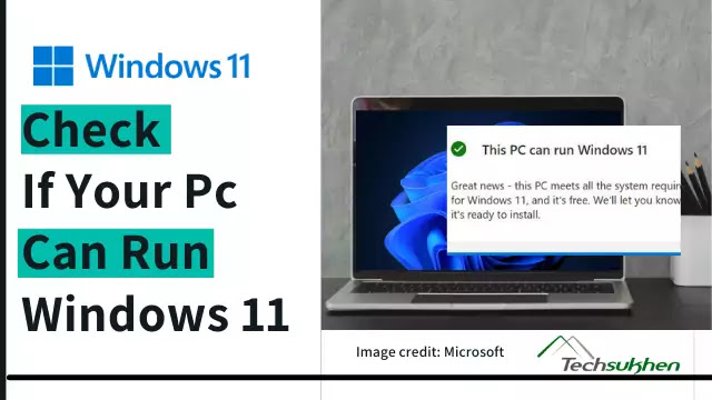 Windows 11 system requirements: check if your pc can run windows 11?