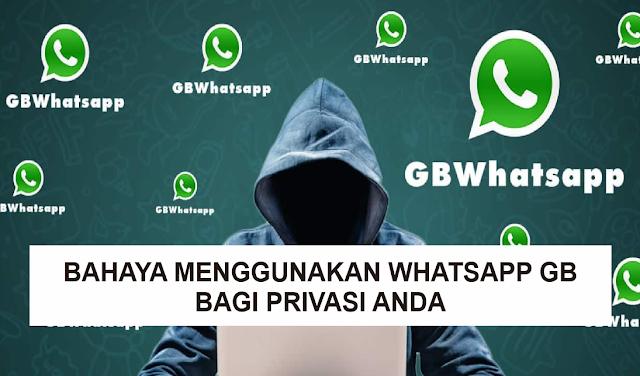 Bahaya Menggunakan Whatsapp GB atau Whatsapp Mod yang Harus Anda Ketahui