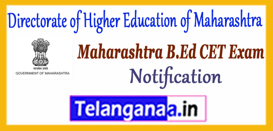 Directorate of Higher Education of Maharashtra B.Ed CET Admission 2018 Notification Application