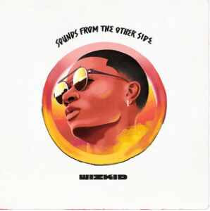 Wizkid's Sounds From The Other Side album