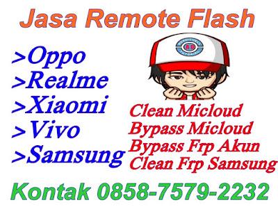 Jasa Remote Flash Xiaomi Oppo Realme Samsung dan Vivo Id Auth