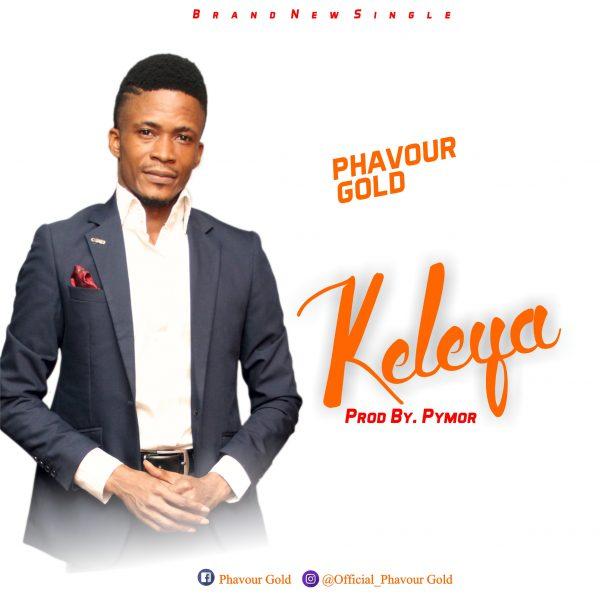 Download Music: Keleya – Phavour Gold