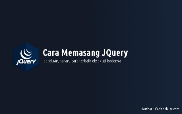 Cara Mudah Memasang JQuery di Website