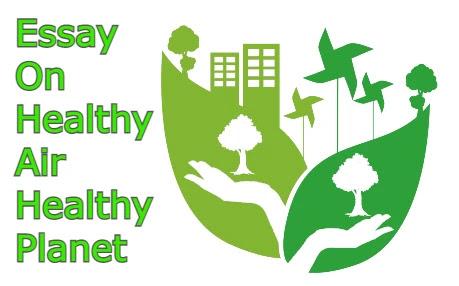 Essay On Healthy Air Healthy Planet