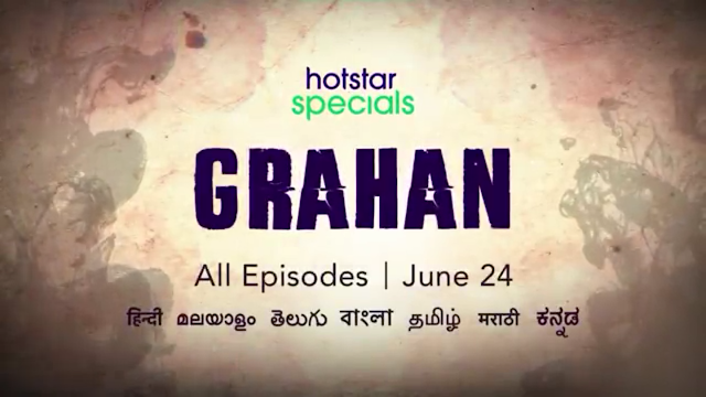 Grahan Webseries Release, Cast, Online Watch And Download Hotstar Vip.