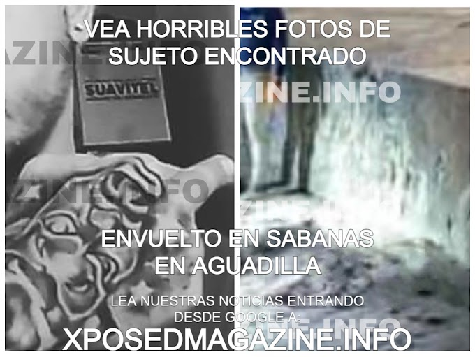 VEA HORRIBLES FOTOS DE SUJETO ENCONTRADO ENVUELTO EN SABANAS EN AGUADILLA