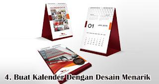 Buat Kalender Dengan Desain Menarik merupakan salah satu tips cetak kalender keren dan menarik untuk souvenir dan barang promosi