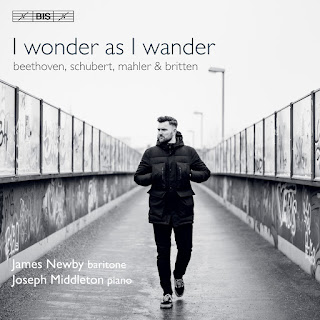 I wonder as I wander - Beethoven, Schubert, Mahler, Britten; James Newby, Joseph Middleton; BIS