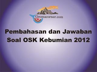 Pembahasan dan Jawaban Olimpiade Sains Nasional OSK Kebumian 2012
