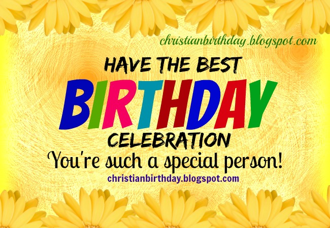 christian free birthday cards by Mery Bracho with christian quotes for woman, children, daughter, sister. Free images.
