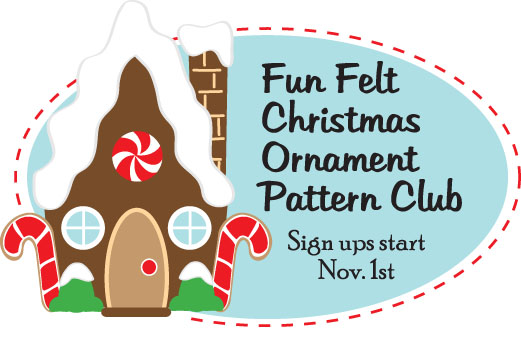 my new fun felt christmas ornament pattern club sign up starts next week