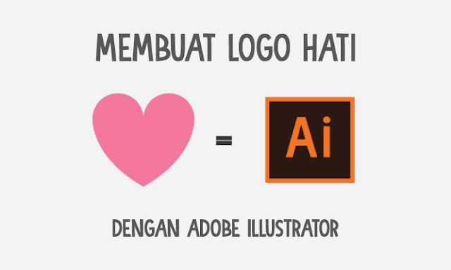 Cara Membuat Logo Hati Dengan Adobe Illustrator