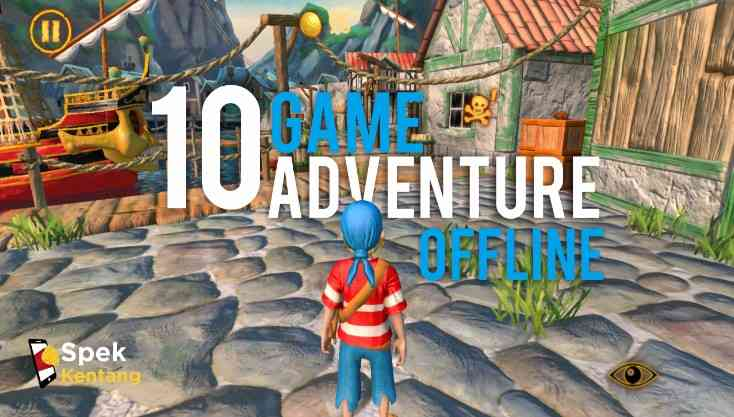 10 Game Adventure Offline Terbaik Android 2020