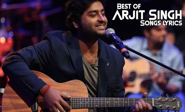 best of arjit singh songs lyics