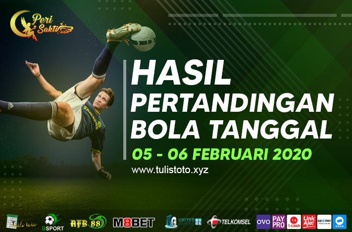 HASIL BOLA TANGGAL 05 – 06 FEBRUARI 2021