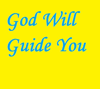 Follow God and he will guide you