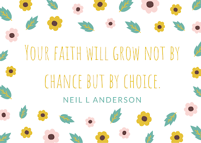 Your faith will grow not be chance but by choice. Neil L Anderson