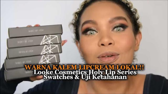[REVIEW] WARNA KALEM LIPCREAM LOKAL!! Looke Cosmetics Holy Lip Series Swatches & Uji Ketahanan