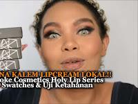 [REVIEW] WARNA KALEM LIPCREAM LOKAL!! Looke Cosmetics Holy Lip Series Swatches & Uji Ketahanan By: Lifni Sanders