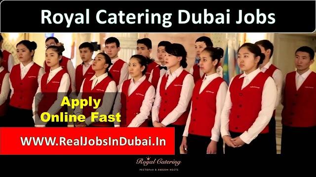 Catering Jobs in Dubai | Royal Catering Careers UAE -2020