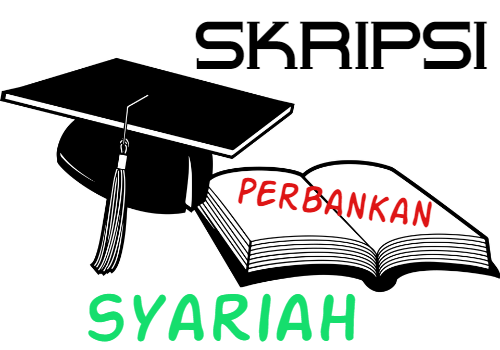 Contoh Proposal Skripsi Kualitatif Perbankan Syariah